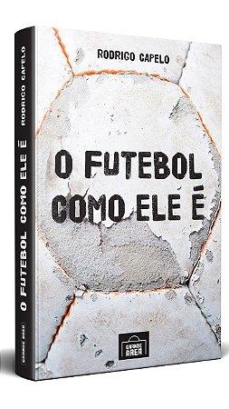 EDIÇÃO ESPECIAL: O Futebol Como Ele É (envios via Correios as terças e sextas-feiras)