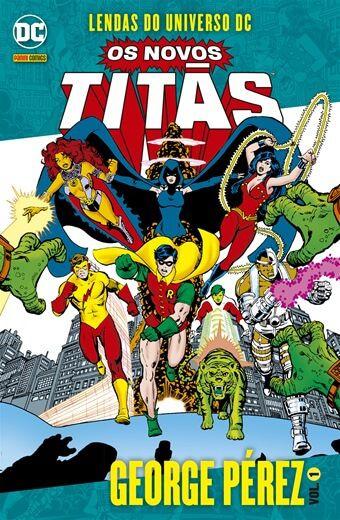 Lendas do Universo DC: Os Novos Titãs - Volume 1 George Pérez