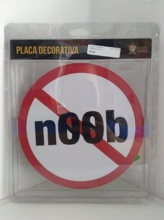 Placa Decorativa Proibido Noob