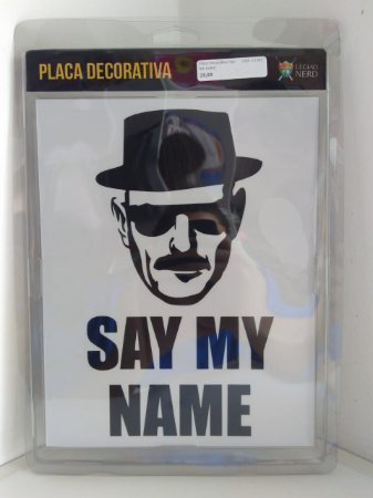 Placa Decorativa Say my name
