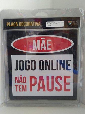 Placa Decorativa Mae - Nao Tem Pause