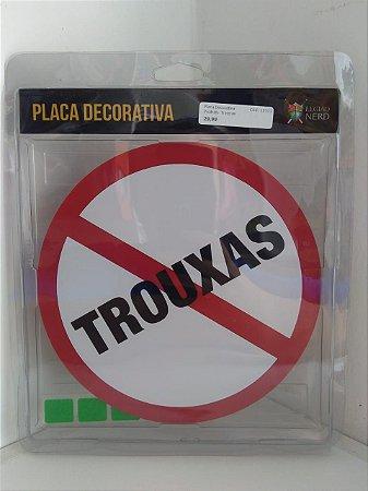Placa Decorativa Proibido Trouxas