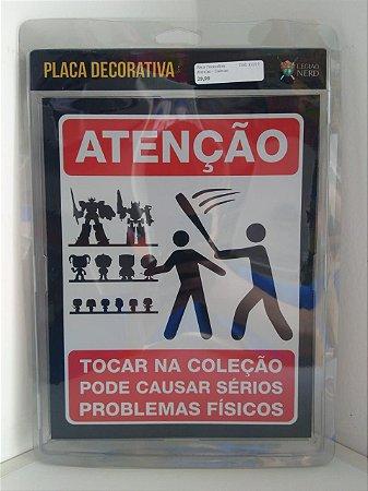 Placa Decorativa Atencao - Colecao