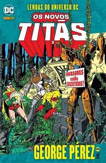 Lendas do Universo DC: Os novos Titãs - Volume 3 George Pérez