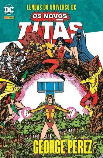 Lendas do Universo DC: Os Novos Titãs - Volume 6