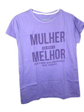 """Camiseta """"MULHER só não é MELHOR"""" por pura malandragem das vogais na cor Roxa em Algodão"""