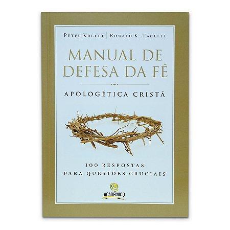Manual De Defesa Da FÉ - Apologética Cristã