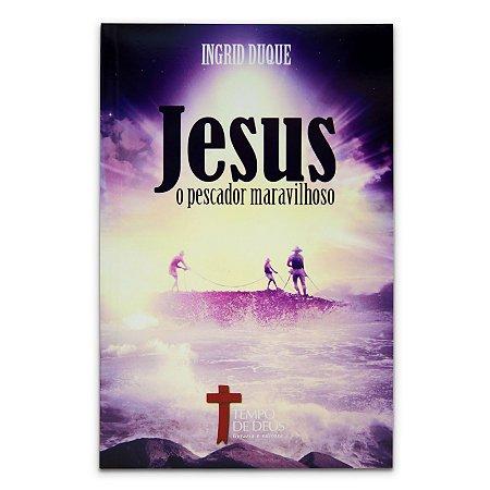 Livro - Jesus O Pescador Maravilhoso