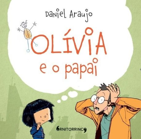 Olívia e o papai, Daniel Araújo (Ornitorrinco Editora)