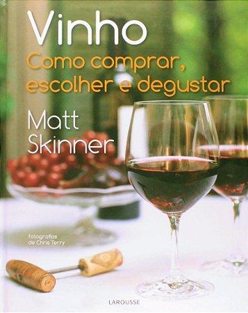 Vinho: como comprar, escolher e degustar