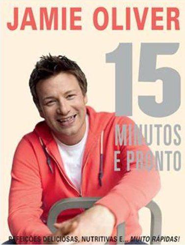 Jamie Oliver - 15 Minutos e Pronto