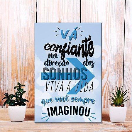 Quadro Decorativo - Vá confiante na direção dos seus sonhos