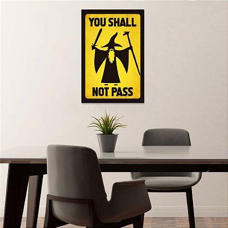 Quadro Decorativo - You shall not pass