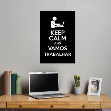 Quadro Decorativo - Keep calm and vamos trabalhar
