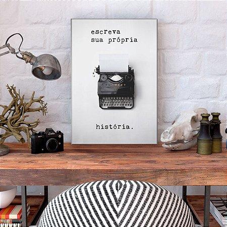 Quadro Decorativo - Escreva sua própria história