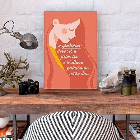 Quadro Decorativo - A gratidão deve ser a primeira e a última palavra do nossa dia