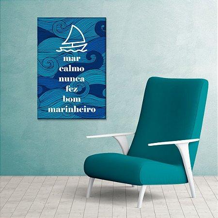 Quadro Decorativo - Mar calmo nunca fez bom marinheiro