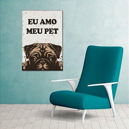 Quadro Decorativo - Eu amo meu pet