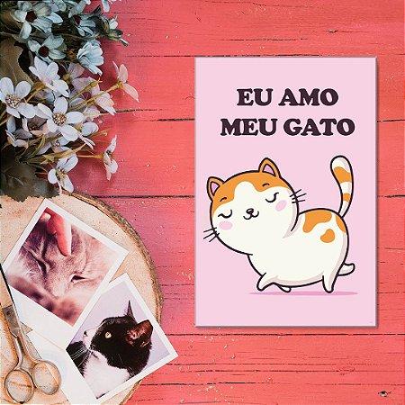 Quadro Decorativo - Eu amo meu gato
