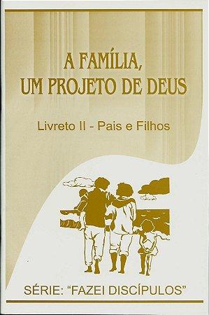 A Família, um projeto de Deus - Pais e filhos