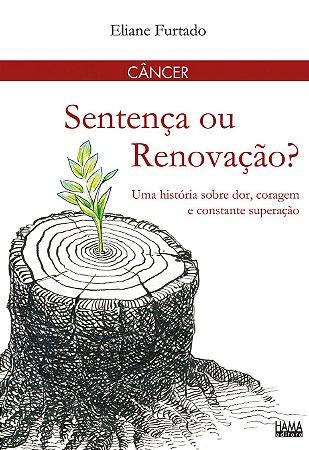 Câncer - Sentença ou Renovação?