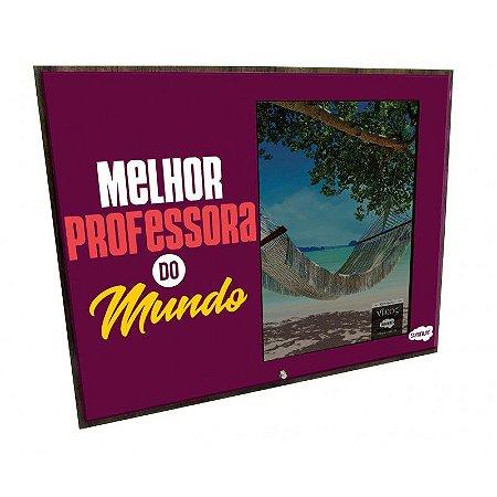 Porta Retrato MFD 10x15-  Melhor Professora do mundo