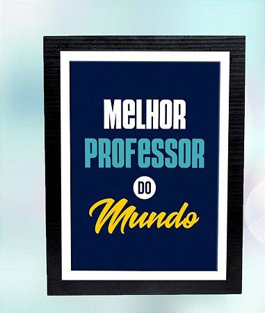Quadro MDF/tecido 23x30- Melhor Professor do Mundo