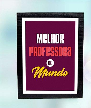 Quadro MDF/tecido 23x30- Melhor Professora do Mundo