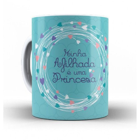 Caneca Cerâmica - Minha Afilhada é uma princesa
