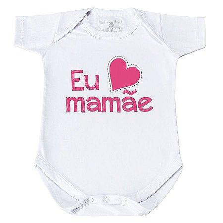Body Eu Amo Mamãe - Manga Curta/Longa