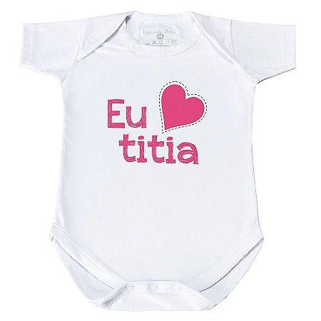 Body Eu Amo Titia - Manga Curta/Longa