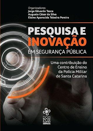 Pesquisa e Inovação em segurança pública: uma contribuição do Centro de Ensino da Polícia Militar