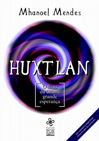 Huxtlan: o livro da última grande esperança