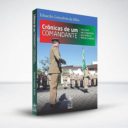 Crônicas de um comandante: um guia para organizar processos e liderar projetos
