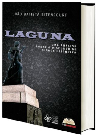 Laguna: uma análise sobre o discurso de cidade histórica