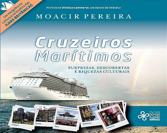 Cruzeiros marítimos: surpresas, descobertas e riquezas culturais