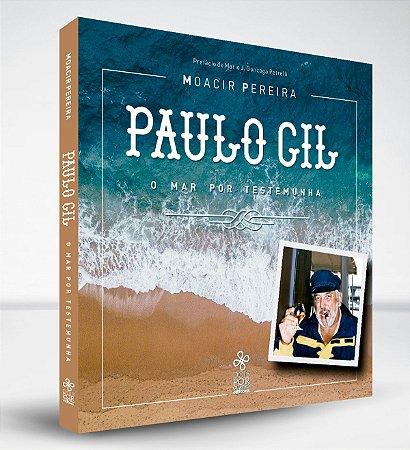 Paulo Gil: o mar por testemunha