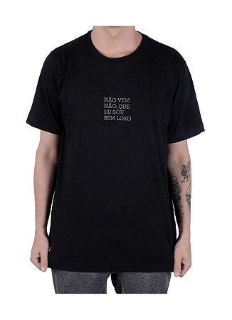 Camiseta Chronic Não Vem Não, Que Eu Sou Bem Loko