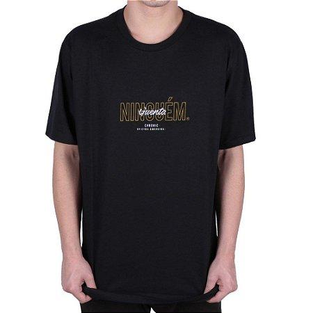 Camiseta Chronic Ninguem Guenta