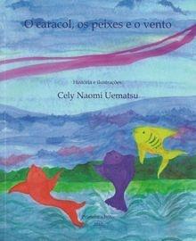 """Livro """"O Caracol, os Peixes e o Vento"""""""