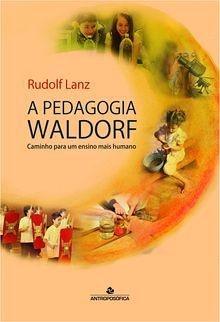 """Livro """"A Pedagogia Waldorf - Caminho para um ensino mais humano"""