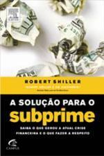 A Solução para o subprime - Robert J. Shiller