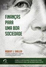 Finanças para uma boa sociedade - RObert J. Shiller