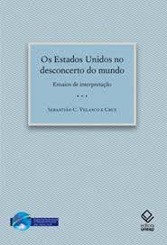 Os estados unidos no desconcerto do mundo - Sebastião C. Velasco e Cruz