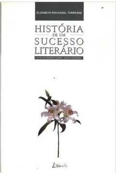 História de um sucesso literário - Elizabeth Rochadel Torresini