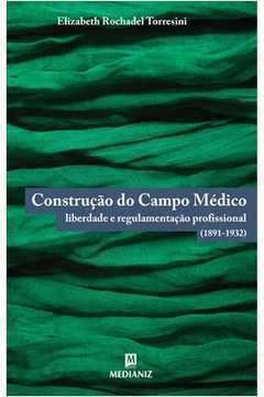 Construção do campo médico - Elizabeth Rochadel Torresini