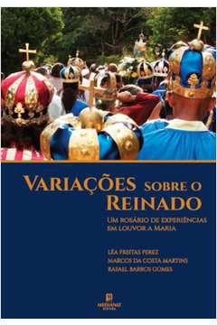 Variações Sobre o Reinado - Léa Freitas Perez