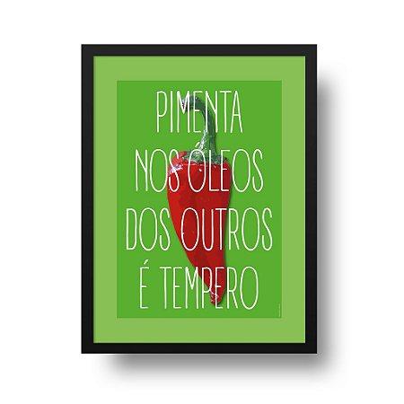 Quadro Poster Pimenta nos Óleos do Outros é Tempero