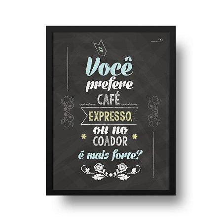 Quadro Poster Café - No Coador é mais Forte?