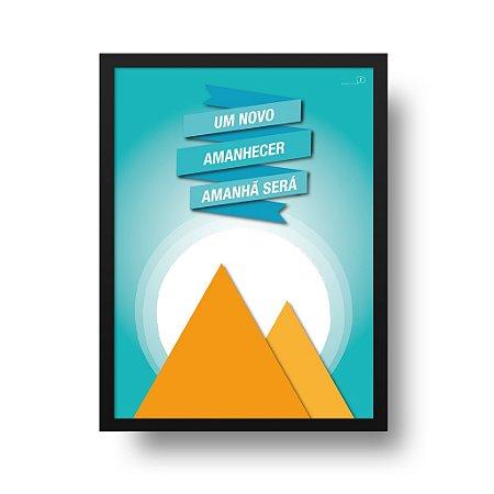 Quadro Poster Motivacional - Um Novo Amanhecer Amanhã Será